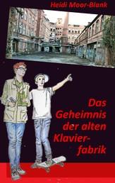 Das Geheimnis der alten Klavierfabrik - Eine Detektivgeschichte aus dem fränkischen Seenland