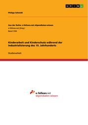 Kinderarbeit und Kinderschutz während der Industrialisierung des 19. Jahrhunderts