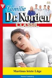 Familie Dr. Norden Classic 46 – Arztroman - Martinas letzte Lüge