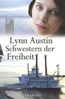 Lynn Austin: Schwestern der Freiheit