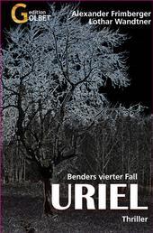 URIEL - Benders vierter Fall