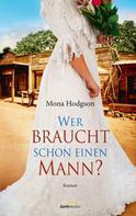 Mona Hodgson: Wer braucht schon einen Mann? ★★★
