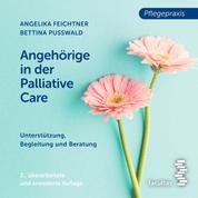 Angehörige in der Palliative Care - Unterstützung, Begleitung und Beratung