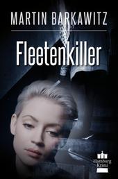Fleetenkiller - SoKo Hamburg 13 - Ein Heike Stein Krimi