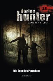 Dorian Hunter 15 - Die Saat des Parasiten