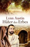 Lynn Austin: Hüter des Erbes