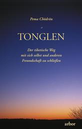 Tonglen - Der tibetische Weg mit sich selbst und anderen Freundschaft zu schließen