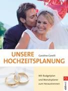Caroline Corelli: Unsere Hochzeitsplanung ★★★