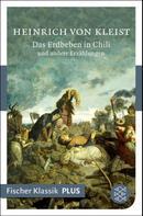 Heinrich von Kleist: Das Erdbeben in Chili und andere Erzählungen