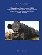 Heinz Timmreck: Missglückte Flucht Januar 1945 ★★★★