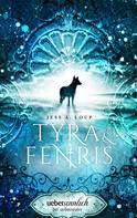 Jess A. Loup: Tyra & Fenris ★★★