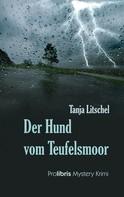 Tanja Litschel: Der Hund vom Teufelsmoor ★★★★