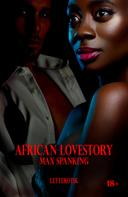 Max Spanking: African Lovestory
