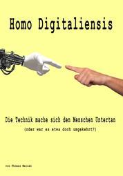 Homo Digitaliensis - Die Technik mache sich den Menschen Untertan