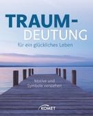 Renate C. Zellinger: Traumdeutung für ein glückliches Leben