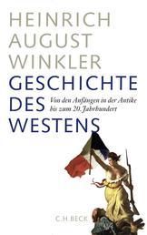 Geschichte des Westens - Von den Anfängen in der Antike bis zum 20. Jahrhundert