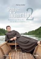 Florian Kobler: Pater Martin 2