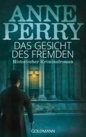 Anne Perry: Das Gesicht des Fremden ★★★★