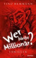 Tino Hemmann: Wer bleibt Millionär?