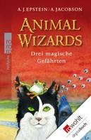 A. J. Epstein: Animal Wizards: Drei magische Gefährten ★★★★★