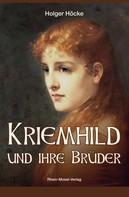 Holger Höcke: Kriemhild und ihre Brüder