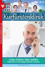 Kurfürstenklinik 37 – Arztroman - Lieber Doktor, bitte melden