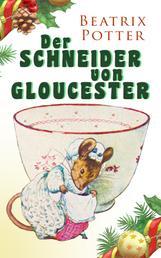 Der Schneider von Gloucester - Weihnachts-Klassiker mit Originalillustrationen