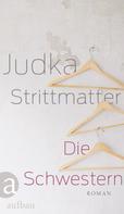 Judka Strittmatter: Die Schwestern ★★★