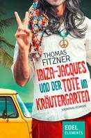 Thomas Fitzner: Ibiza-Jacques und der Tote im Kräutergarten ★★★★