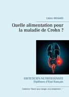 Cédric Menard: Quelle alimentation pour la maladie de Crohn ?