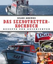 Das Seenotretter-Kochbuch - Rezepte und Geschichten