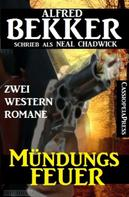 Alfred Bekker: Mündungsfeuer: Zwei Western Romane ★★★