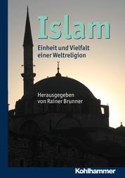 Islam - Einheit und Vielfalt einer Weltreligion