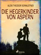 Alois Theodor Sonnleitner: Die Hegerkinder von Aspern ★★★★★