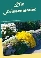 Michael Dahms: Die Friesenmauer