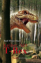 Kaliber .501 T-Rex - Teil 1 der Zeitmaschinen-Trilogie