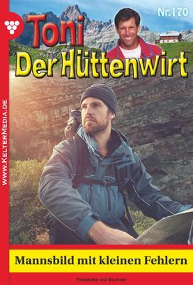 Toni der Hüttenwirt 170 – Heimatroman