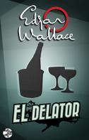 Edgar Wallace: El delator