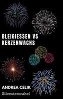Andrea Celik: Bleigießen vs Kerzenwachsgießen