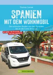 Spanien mit dem Wohnmobil - Die schönsten Routen von den Pyrenäen bis an die Costa de la Luz