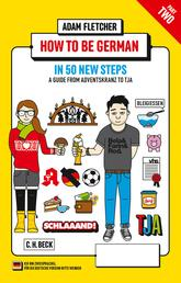 How to be German - Part 2: in 50 new steps - A guide from Adventskranz to Tja