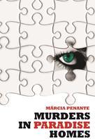Marcia Penante: Murders in Paradise Homes