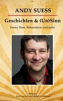 Andy Suess: Geschichten & (Un)Sinn