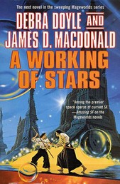 A Working of Stars - The Next Novel in the Sweeping Mageworld Series