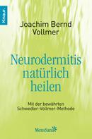 Joachim Bernd Vollmer: Neurodermitis natürlich heilen ★★★★