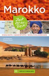Bruckmann Reiseführer Marokko: Zeit für das Beste - Highlights, Geheimtipps, Wohlfühladressen