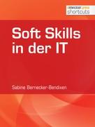 Sabine Bernecker-Bendixen: Soft Skills in der IT
