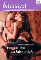 Elizabeth Lane: Vergiss ihn und küss mich ★★★★
