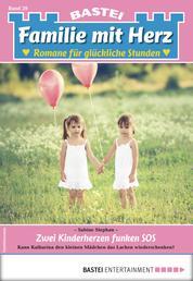 Familie mit Herz 20 - Familienroman - Zwei Kinderherzen funken SOS