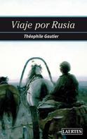 Theophile Gautier: Viaje por Rusia